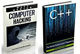 C++: The Crash Course to Learn C++ Programming and Computer Hacking (c plus plus, computer programming, hacking exposed, h...