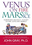 Venus on Fire Mars on Ice: Hormonal Balance - The Key to Life, Love and Energy (English Edition)