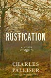 Rustication: A Novel (0393348237) by Palliser, Charles