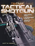 img - for The Gun Digest Book of the Tactical Shotgun book / textbook / text book
