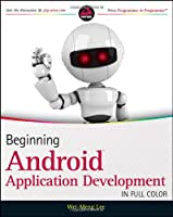 Beginning Android Application Development Front Cover