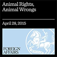 Animal Rights, Animal Wrongs (       UNABRIDGED) by Steven M. Wise Narrated by Kevin Stillwell