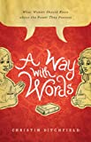 img - for A Way with Words: What Women Should Know about the Power They Possess book / textbook / text book