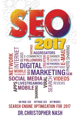 Seo 2017: Search Engine Optimization for 2017. On Page SEO, Off Page SEO, Keywords (SEO Books, Search Engine Optimization 2016)