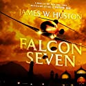 Falcon Seven (       UNABRIDGED) by James W. Huston Narrated by Scott Sowers