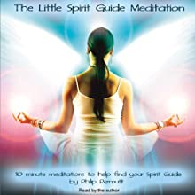 The Little Spirit Guide Meditation Discours Auteur(s) : Philip Permutt Narrateur(s) : Philip Permutt
