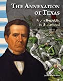 img - for The Annexation of Texas (Primary Source Readers: Texas History) book / textbook / text book