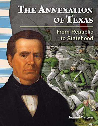 The Annexation of Texas: From Republic to Statehood (Primary Source Readers: Texas History)