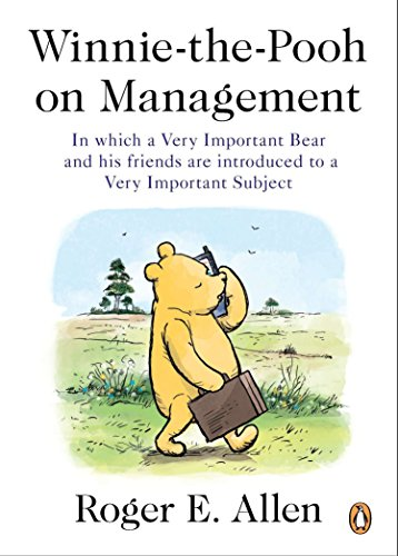 Winnie-the-Pooh on Management: In which a Very Important Bear and his friends are introduced to a Very Important Subject [Allen, Roger E.] (Tapa Blanda)