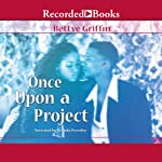 Once Upon A Project | Bettye Griffin