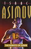 The Robots Of Dawn (0007270410) by Isaac Asimov