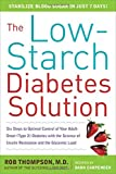 The Low-Starch Diabetes Solution: Six Steps to Optimal Control of Your Adult-Onset (Type 2) Diabetes (0071621504) by Thompson, Rob