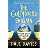 The Goldilocks Enigma: Why is the Universe Just Right for Life?by Paul Davies