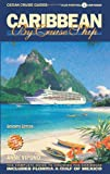 Caribbean by Cruise Ship - 7th Edition: The Complete Guide to Cruising the Caribbean - With Giant Pull-Out Map (Caribbean by Cruise Ship: The Complete Guide to Cruising the Caribbean)