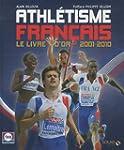 Athl�tisme fran�ais : Le livre d'or 2...