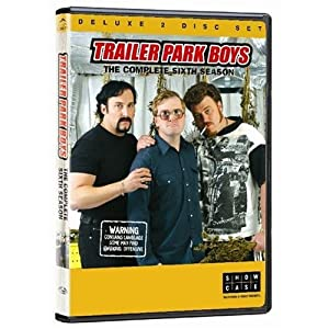 Trailer Park Boys - The Complete Sixth Season 6 - Deluxe 2 Disc Set