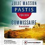 Pastis für den Commissaire (Commissaire Lucien Levèfre 1)   Julie Masson