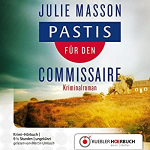 Pastis für den Commissaire (Commissaire Lucien Levèfre 1) Audiobook