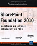 echange, troc Patrick CARRAZ - SharePoint Foundation 2010 - Construire un intranet collaboratif en PME