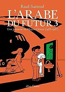 vignette de 'L'Arabe du futur n° 3<br /> Une jeunesse au Moyen-Orient (1985-1987) (Riad Sattouf)'