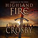 Highland Fire: Guardians of the Stone, Book 1 Audiobook by Tanya Anne Crosby Narrated by James Gillies