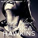 Come Alive: The Cityscape Series Book 2 (       UNABRIDGED) by Jessica Hawkins Narrated by Andi Arndt