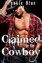 Claimed by the Cowboy: Sensual Farm Boy Fantasy (Ranch Badboys Book 1)