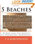 5 Beaches: D-Day and the Battle of No...