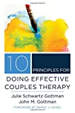 img - for 10 Principles for Doing Effective Couples Therapy (Norton Series on Interpersonal Neurobiology) book / textbook / text book