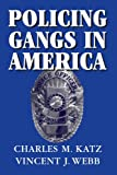 Policing Gangs in America (Cambridge Studies in Criminology)