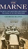 The Marne: The Battle That Saved Paris and Changed the Course of the First World War Prion lost treasures: Amazon.co.uk: Georges Blond: Books