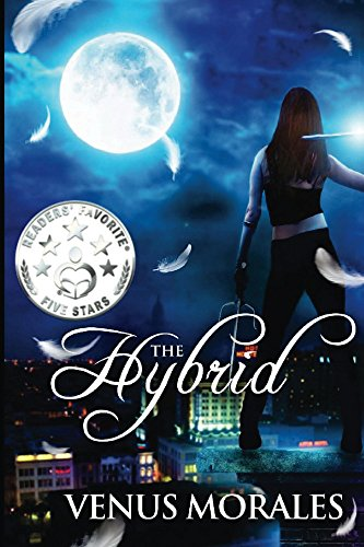 Book: The Hybrid (The Hybrid Series Book 1) by Venus Morales