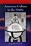 img - for American Culture in the 1940s (Twentieth Century American Culture EUP) by Jacqueline Foertsch (2008-03-27) book / textbook / text book
