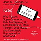 iGen: The 10 Trends Shaping Today's Young People - and the Nation Hörbuch von Jean M. Twenge Gesprochen von: Madeleine Maby