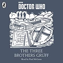 The Three Brothers Gruff: A Time Lord Fairy Tale (       UNABRIDGED) by Justin Richards Narrated by Paul McGann