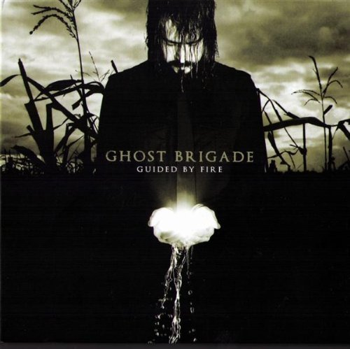 Guided By Fire by GHOST BRIGADE (2007-09-25)