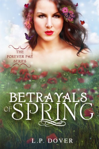 Betrayals of Spring (Forever Fae Series, Book #2) by L.P. Dover