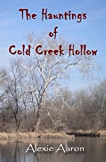 The Hauntings of Cold Creek Hollow (Haunted Series Book 1)