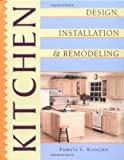 img - for Kitchen Design, Installation, and Remodeling by Pamela L. Korejwo (1998-01-01) book / textbook / text book