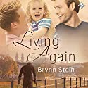 Living Again (       UNABRIDGED) by Brynn Stein Narrated by Randy Fuller