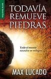 Todavia Remueve Piedras: He Still Moves Stones (Spanish Edition)
