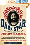 Dark Star: An Oral Biography of Jerry...