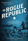 The Rogue Republic: How Would-Be Patriots Waged the Shortest Revolution in American History (0151009252) by Davis, William C.