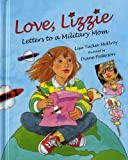 img - for Love, Lizzie: Letters to a Military Mom by McElroy, Lisa Tucker (2005) Hardcover book / textbook / text book