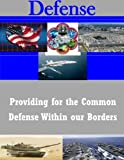 Providing for the Common Defense Within our Borders