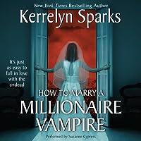 How To Marry a Millionaire Vampire: Love at Stake, Book 1 (       ungekürzt) von Kerrelyn Sparks Gesprochen von: Suzanne Cypress