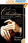 Christina Queen Of Sweden: The Restle...
