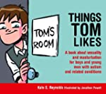 Things Tom Likes: A Book about Sexual...