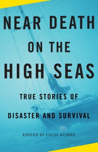 Near Death on the High Seas: True Stories of Disaster and Survival (Vintage Departures Original)