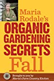 img - for Maria Rodale's Organic Gardening Secrets: Fall book / textbook / text book